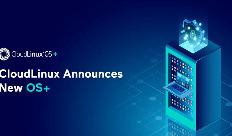 CloudLinux Yeni İşletim Sistemini Duyurdu – OS+